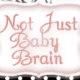 Stacey @ Not Just Baby Brain