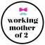 workingmotherof2