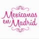 Mexicanas en Madrid