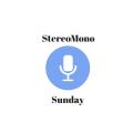 StereoMonoSunday