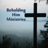 beholdinghimministries