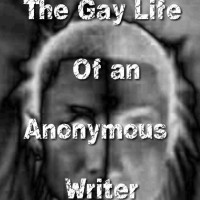 The Gay Life of An Anonymous Writer