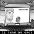Le Show Du Gros
