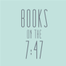 Jen | Books on the 7:47
